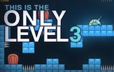 This Is The Only Level 3