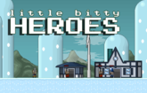 Little Bitty Heroes