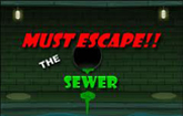 Must Escape Sewer