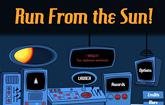 Run from the Sun